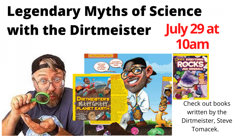 "Wed July 29 – Legendary Myths of Science with the ""Dirtmeister"" Steve Tomecek"